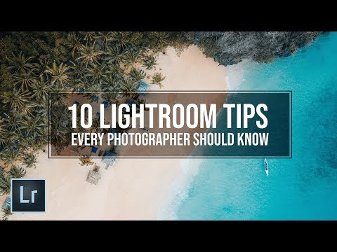10 Lightroom Tips Every Photographer Should Know