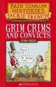 Grim Crims and Convicts: 1788-1820 (Fair Dinkum Histories S.)