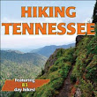 Hiking Tennessee-Very useful info - The Butler Did It
