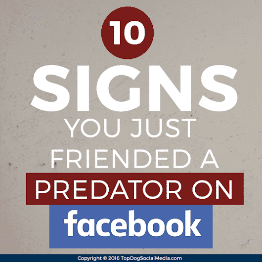 10 Signs You Just Friended an Online Predator on Facebook