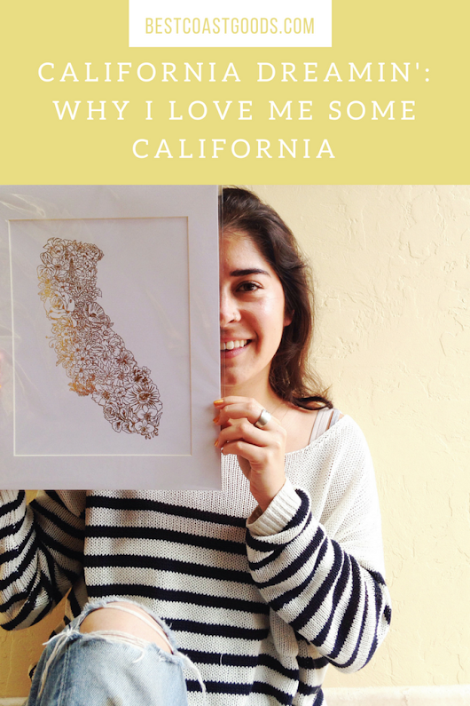 California Dreamin': Why I Love Me Some California