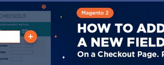 Magento 2: How To Add a New Field On a Checkout Page. Part 2 | BelVG Blog
