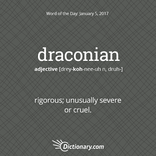 draconian Word of the Day | Dictionary.com