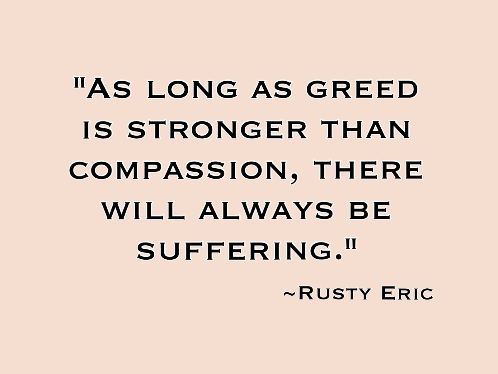 Quotes About Greed 540 Quotes