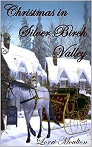 Christmas in Silver Birch Valley by Lorri Moulton