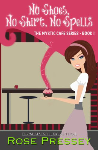 No Shoes, No Shirt, No Spells (Mystic Cafe Series) by Rose Pressey