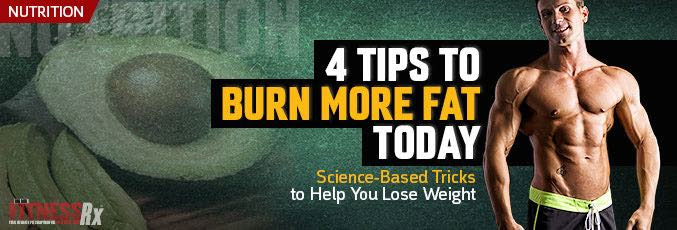 4 Tips To Burn More Fat Today