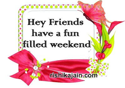 Dear Friends Have A Wonderful Weekend Daily Inspirations For