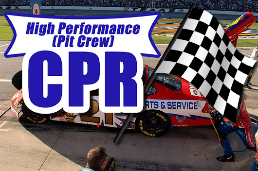 What is High Performance (Pit Crew) CPR? — ProCPR Blog