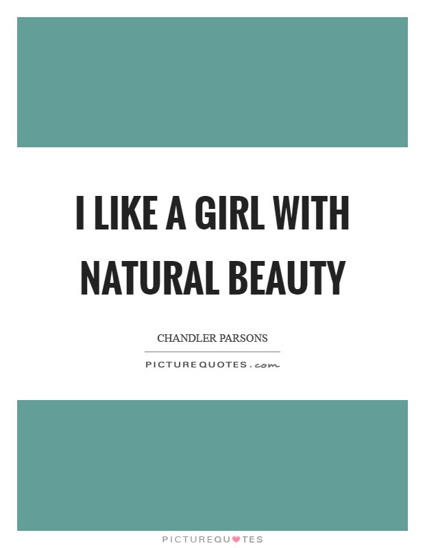 I Like A Girl With Natural Beauty Picture Quotes
