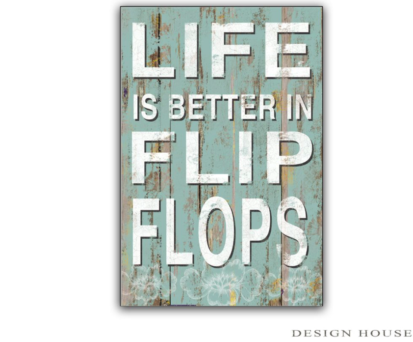Life Is Better In Flip Flops Sign Beach Living