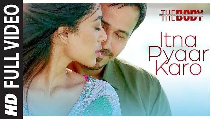 Itna Pyaar Karo | The Body | Emraan H, Sobhita, Vedhika | Shreya G, Shamir T - Shreya Ghoshal Lyrics