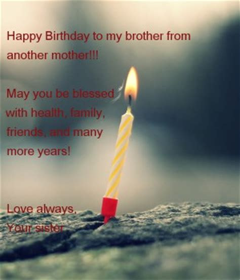 Birthday Quotes For Brother From Another Mother Archidev