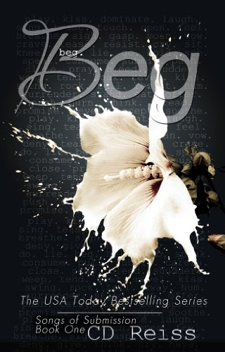 Beg (Songs of Submission #1) by CD Reiss