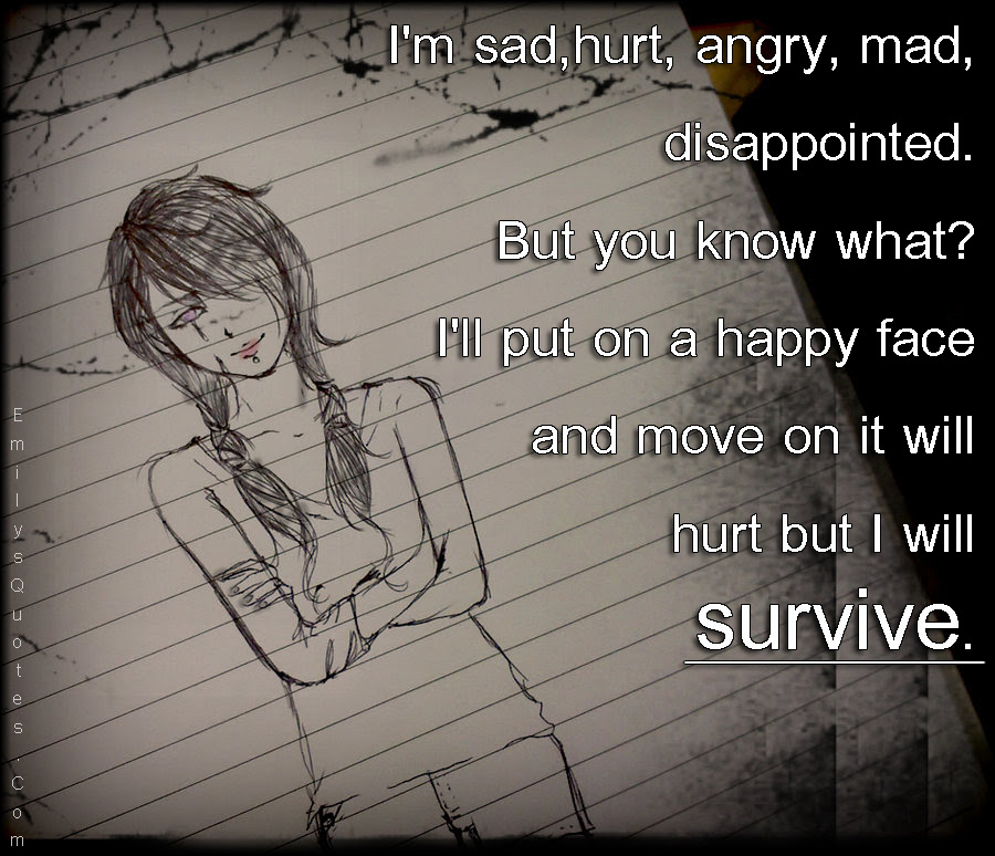 Quotes About Sad And Angry 62 Quotes