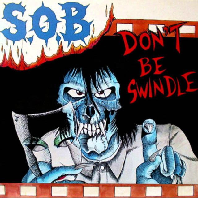 S.O.B. - Don't Be Swindle Album Cover