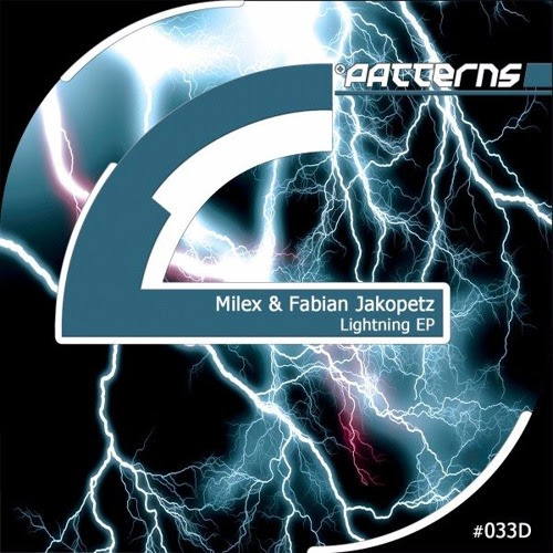 Milex & Fabian Jakopetz - Lightning EP [PATTERNS 033D] by Patterns Records