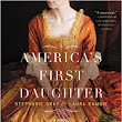 AMERICA'S FIRST DAUGHTER by Stephanie Dray & Laura Kamoie - KSCJ 1360