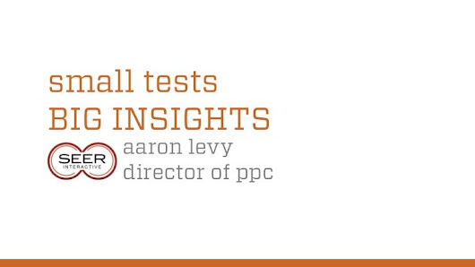 Small Tests, Big Insights - Using PPC To Solve Business Puzzles