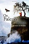 On Falcon's Wings (Paperback) by Lisa J. Yarde