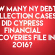 Debt Buyer Cypress Financial Recoveries, LLC Filed 12,229 NY Debt Collection Cases In 2016