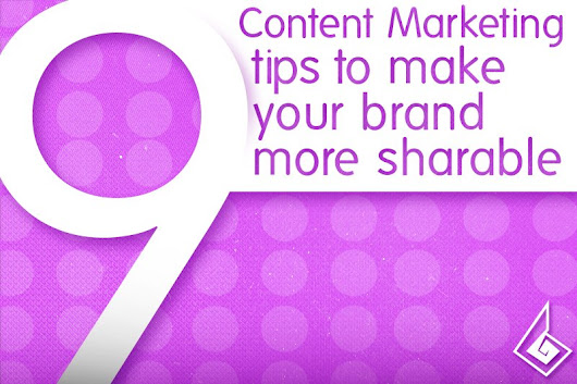 9 Content Marketing Tips to Make Your Brand More Sharable | ImagiBrand