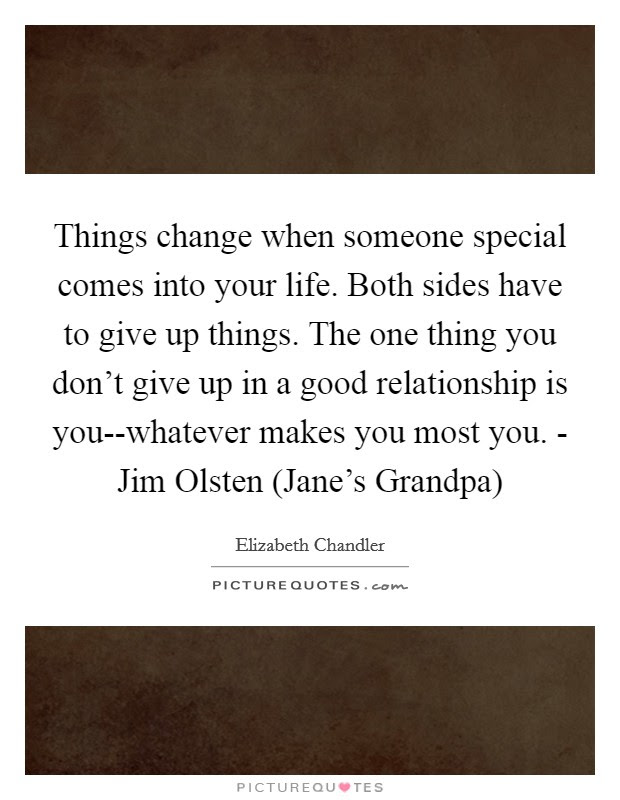 Things Change When Someone Special Comes Into Your Life Both