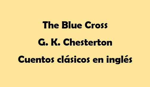 The Blue Cross - G. K. Chesterton