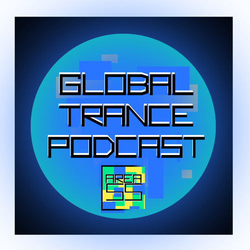 Area55 - Global Trance Podcast 086 by Global Trance Podcast