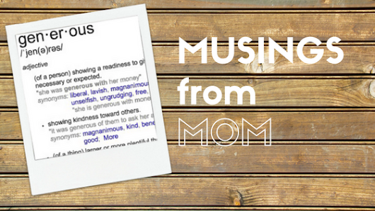 Musings from Mom :: Be Generous - RockStarMom Las Vegas