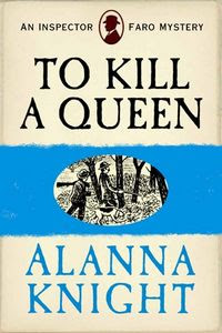 To Kill a Queen by Alanna Knight