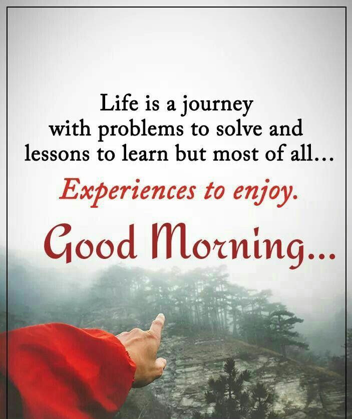 Life Is A Journey Good Morning Pictures Photos And Images For