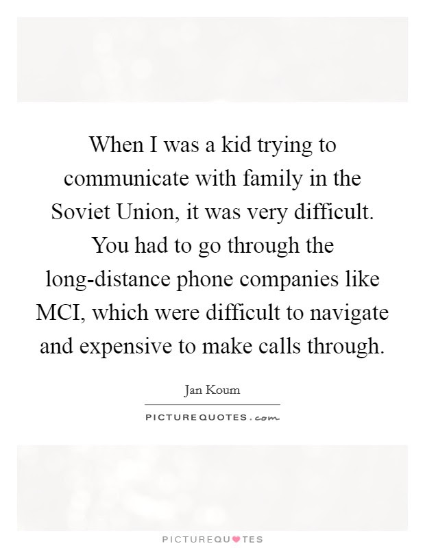 When I Was A Kid Trying To Communicate With Family In The Soviet