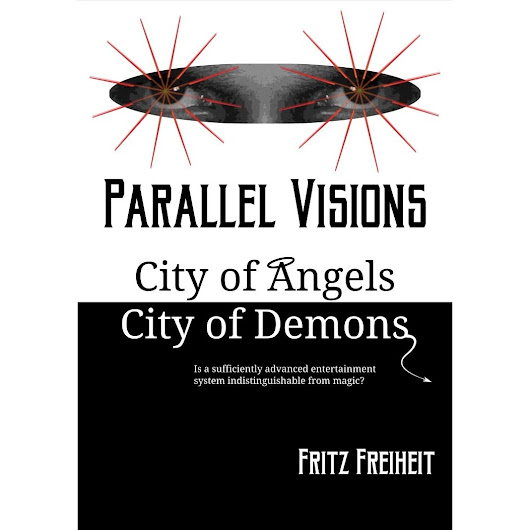 Parallel Visions: City of Angels City of Demons by Fritz Freiheit — Reviews, Discussion, Bookclubs, Lists