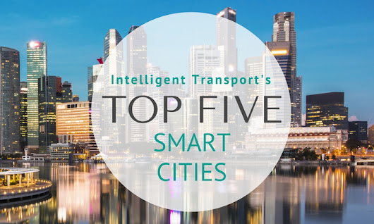 Top five smart cities in the world - Intelligent Transport