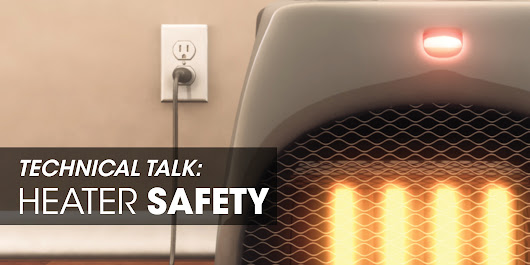 Technical Talk: Heater Safety
