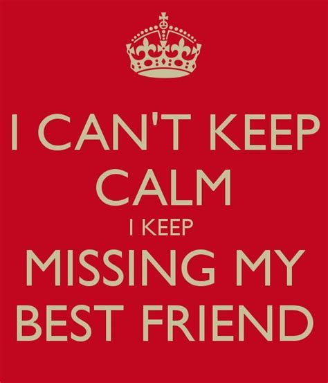 17 Best Missing Best Friend Quotes on Pinterest   Missing