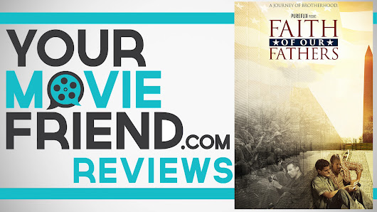 Your Movie Friend|Faith of our Fathers (Movie Review)