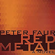 Red Metal: A Novel - Kindle edition by Peter Faur. Literature & Fiction Kindle eBooks @ Amazon.com.