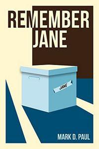 Remember Jane by Mark D. Paul