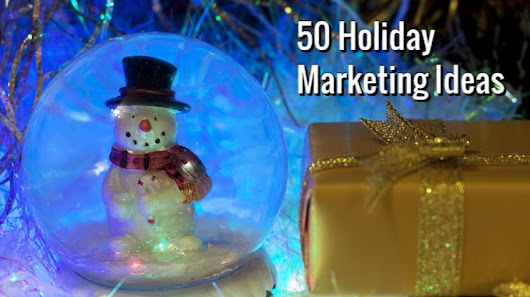 50 Tips for Marketing Your Business This Holiday Season
