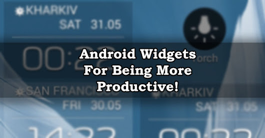 Android Widgets to be More Productive - Talk Of Web