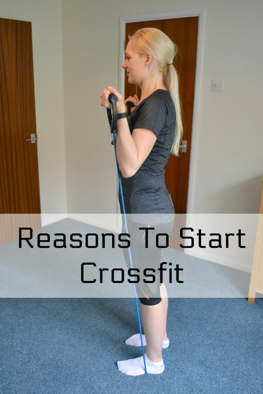 Reasons To Start Crossfit - Beauty by Miss L