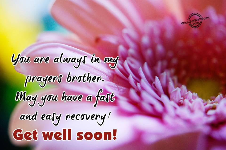 Get Well Soon Wishes For Brother Pictures Images Page 2