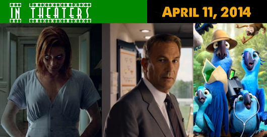 In Theaters April 11, 2014: Karen Gillan Does Horror, Kevin Costner Does Football, and Jesse Eisenberg Does...Birds? - Geek Binge