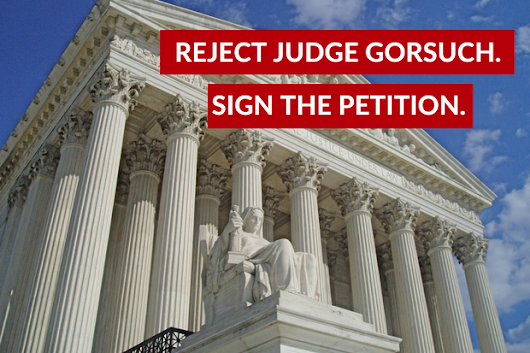 Reject Judicial Extremism. Reject Judge Gorsuch.