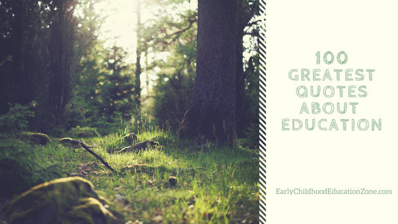 The 100 Greatest Education Quotes Early Childhood Education Zone