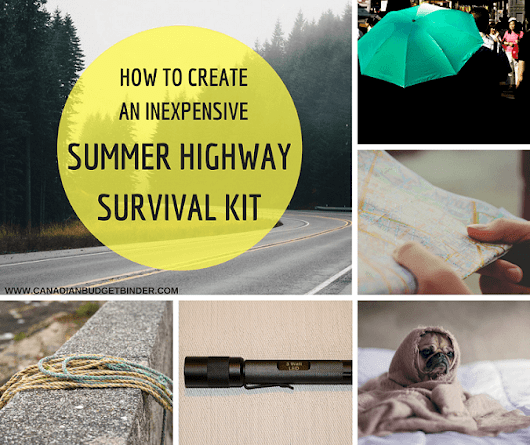 How To Build An Inexpensive Summer Highway Survival Kit : The Saturday Weekend Review #228 - Canadian Budget Binder