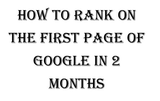 How To Rank On The First Page of Google in 2 Months - LoveUMarketing