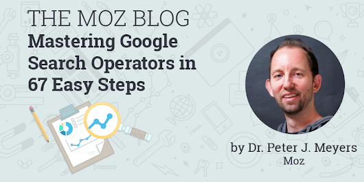 Mastering Google Search Operators in 67 Easy Steps